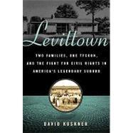 Levittown : Two Families, One Tycoon, and the Fight for Civil Rights in America's Legendary Suburb